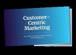customer-centric marketing success story